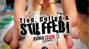 Euroboy - Tied Cuffed and Stuffeds